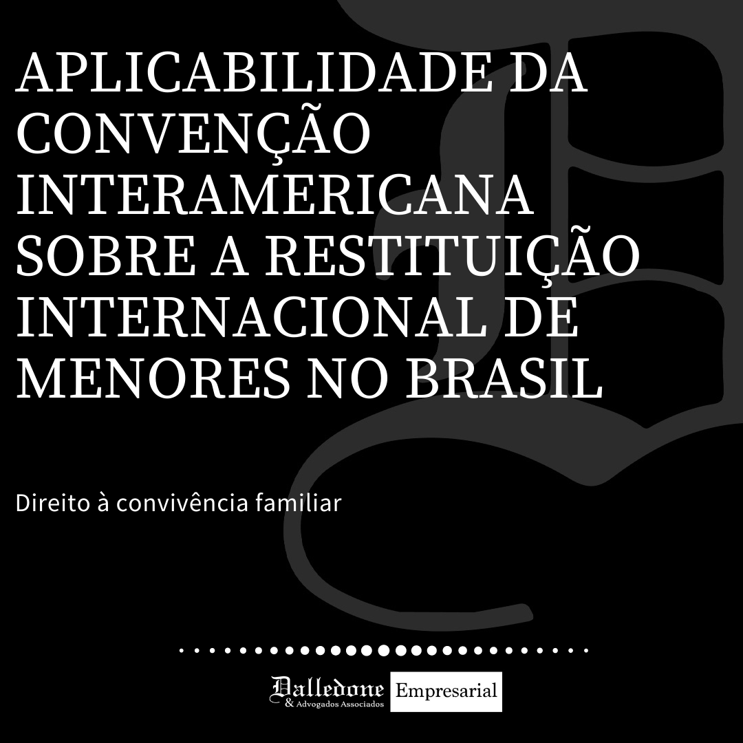 A APLICAÇÃO DA CONVENÇÃO INTERAMERICANA SOBRE A RESTITUIÇÃO INTERNACIONAL DE MENORES NO BRASIL