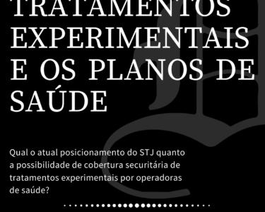O CUSTEIO DE TRATAMENTOS EXPERIMENTAIS POR PLANOS DE SAÚDE