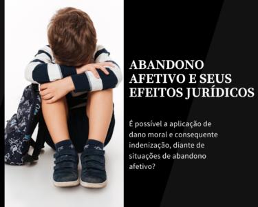 O ABANDONO AFETIVO E SEUS EFEITOS JURÍDICOS
